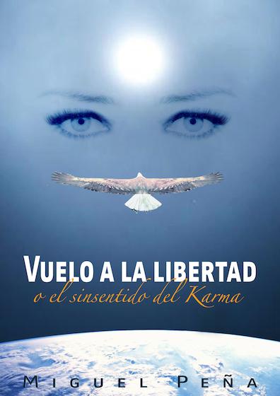 Vuelo a la Libertad o el Sinsentido del Karma