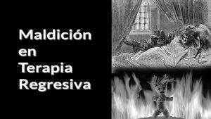 Maldición en Terapia Regresiva - www.vueloalalibertad.com