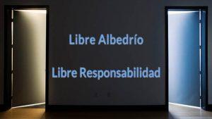 Libre Albedrío - Libre Responsabilidad - www.vueloalalibertad.com