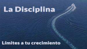 La Disciplina - Limites a tu Crecimiento